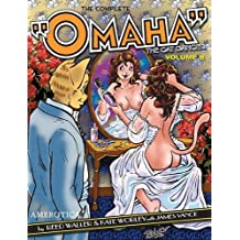 The Complete Omaha the Cat Dancer: Volume 8