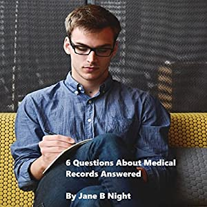 6 Questions About Medical Records Answered Audiobook