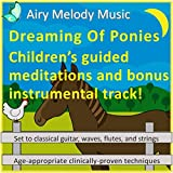 Dreaming of Ponies (Children's Guided Meditations)
