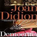 Democracy Audiobook by Joan Didion Narrated by Denise Poirier