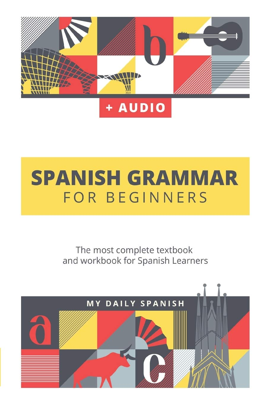 Spanish Grammar For Beginners The Most Plete Textbook