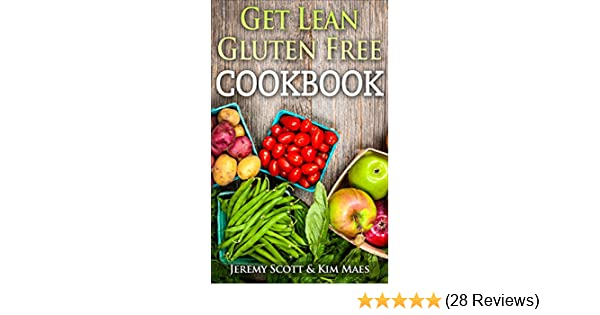 get lean gluten free cookbook the get lean fat loss plan with 40 fresh simple recipes