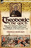 Theodoric the Goth, Thomas Hodgkin, 0857067362