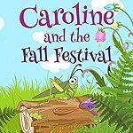 Caroline and the Fall Festival |  Jupiter Kids