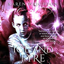Ice and Fyre: The Afterland Chronicles, Book 3 Audiobook by Karen Wrighton Narrated by John H Fehskens