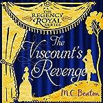 The Viscount's Revenge: Regency Royal, Book 12 | M. C. Beaton