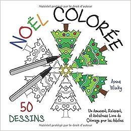 Noel Coloree Un Amusant Relaxant Et Antistress Livre De Coloriage
