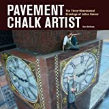 Pavement Chalk Artist: The Three-Dimensional Drawings of Julian Beever by Julian Beever (2012-07-19)