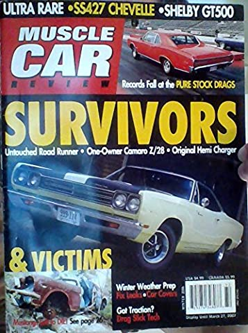 Ultra Rare: SS427 Chevelle & Shelby GT500 / Survivors: Untouched Road Runner, One Owner Camaro Z/28, Original Hemi Charger / Winter Weather Prep: Fix Leaks - Car Covers / Got Traction? Drag Slick Tech (Muscle Car Review, Winter 2006)