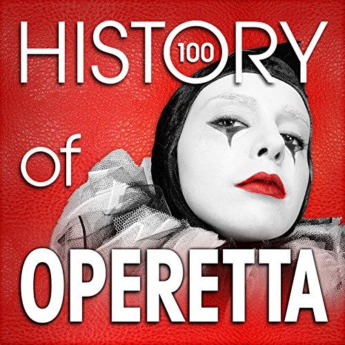 The History of Operetta (100 F...
