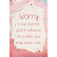 Aluminum Metal Worry Is Interest Paid In Advance On A Debt You May Never Owe Motivational Sign Inspirational , 12x18