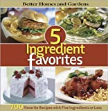 5-Ingredient Favorites, Better Homes and Gardens Books Staff, 0696241226