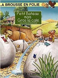 La brousse en folie, Tome 10 : Petit bateau mais gros la cale par Bernard Berger