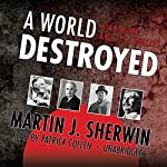 A World Destroyed: Hiroshima and Its Legacies | Martin J. Sherwin