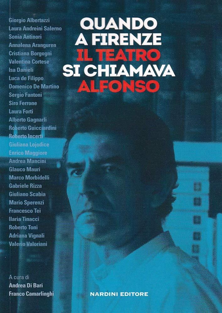Quando a Firenze il teatro si chiamava Alfonso: Amazon.es: Di Bari, A., Camarlinghi, F.: Libros en idiomas extranjeros