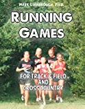Running Games for Track and Field and Cross Country, Mark Stanbrough, 0989433838