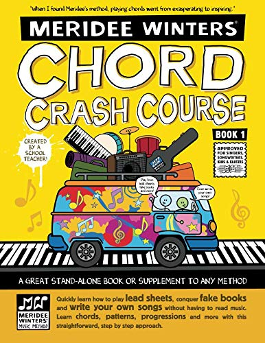 Meridee Winters Chord Crash Course: Approved for Singers, Songwriters, Kids and Klutzes (Volume 1)