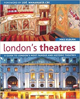 best service 2dc4b f1aa8 London s Theatres  A Guide to London s Most Famous and Historic Theatres  Paperback – 25 Jan 2011
