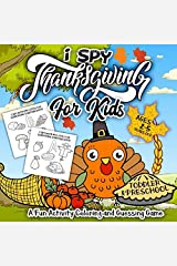 I Spy Thanksgiving Book for Kids Ages 2-5: A Fun Activity Blessing Thanksgiving Dinner Things, Turkey & Other Cute Stuff Coloring and Guessing Game For Little Kids, Toddler and Preschool Paperback