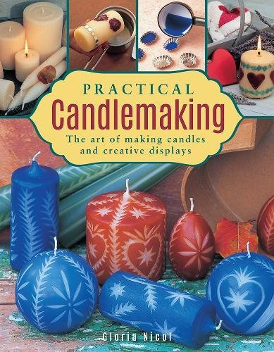 Download Practical Candlemaking: The Art Of Making Candles And Creative Displays ePub fb2 book