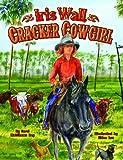Iris Wall, Cracker Cowgirl, Carol Rey, 1455615250