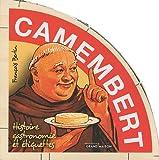 Camembert, histoire, gastronomie et étiquettes