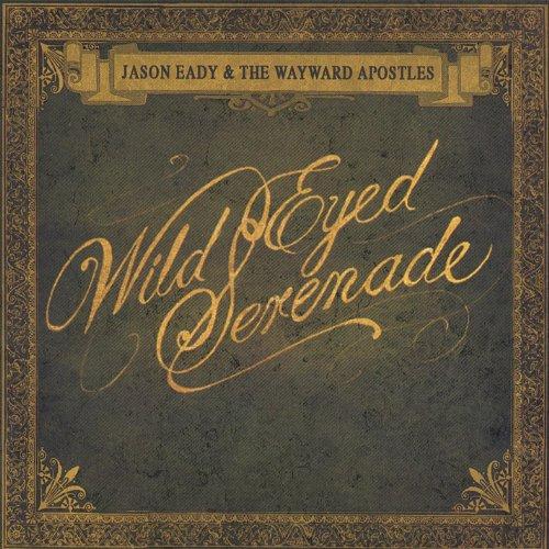 Wild Eyed Serenade