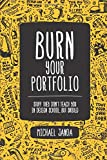 Burn Your Portfolio: Stuff They Don't Teach You