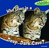 Who Lives in a Deep, Dark Cave?, Rachel Lynette, 1448806763