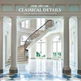 The Art of Classical Details: Theory, Design & Craftsmanship