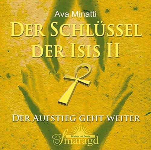 Der Schlüssel der Isis II - 2 CDs: Der Aufstieg geht weiter