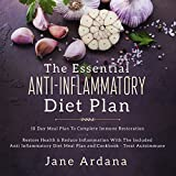 Anti Inflammatory Diet: 10 Day Meal Plan To Complete Immune System Restoration - Restore Health & Reduce Inflammation With The Included Anti Inflammatory ... Meal Plan and Cookbook - Treat Autoimmune