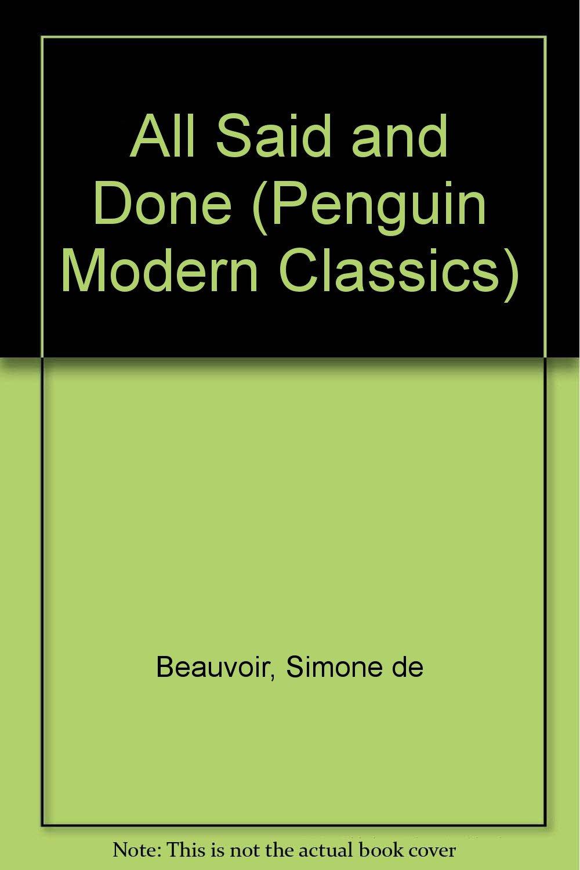 All Said and Done (Penguin Modern Classics): Simone De Beauvoir:  9780140087598: Amazon.com: Books
