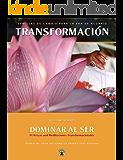 Transformación: Volumen 1: Dominar al Ser