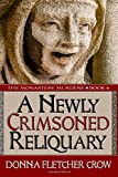 A Newly Crimsoned Reliquary (The Monastery Murders) (Volume 4)
