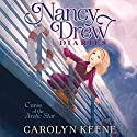 Curse of the Arctic Star: Nancy Drew Diaries, Book 1 Audiobook by Carolyn Keene Narrated by Jorjeana Marie