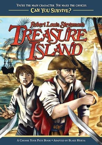 Robert Louis Stevenson's Treasure Island: A Choose Your Path Book (Can You Survive?)