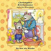 Du bist ein Wunder (Christopher Kirchenmaus und seine Mäuselieder 22) | Ruthild Wilson