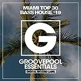 Miami Top 30 Bass House '19