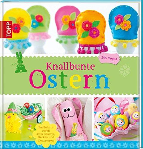 Knallbunte Ostern  Ideen Zum Basteln Spielen Und Backen