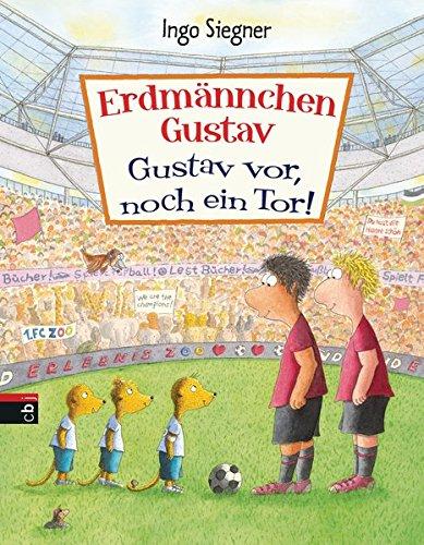 Erdmännchen Gustav: Gustav vor, noch ein Tor (Die Erdmännchen Gustav-Bücher, Band 1)