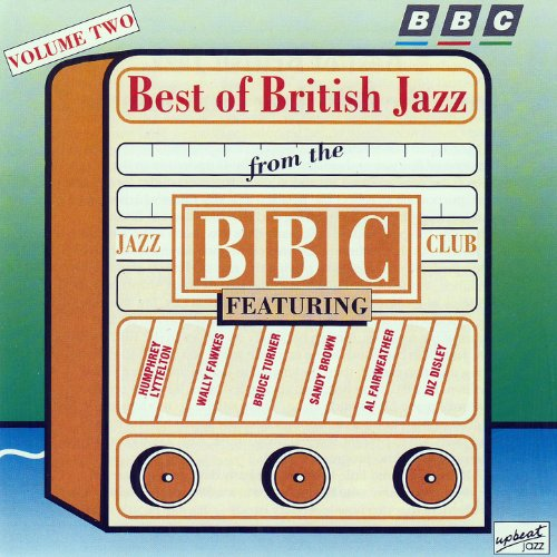 The Best Of British Jazz From The BBC Jazz Club - Volume 2 (Best Of Club Hits Volume 2)