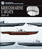Kriegsmarine U-Boats 1939-45 (Essential Identification Guide)