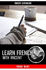 Learn French with Vincent - Vocabulary: 10 Study sheets - 30 translation exercises (Vol 29): Your personal language coach already trusted by millions of students Kindle Edition