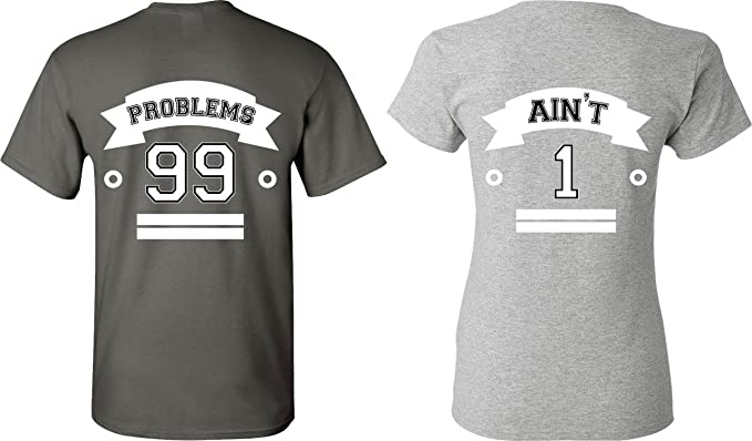 46188920 Amazon.com: 99 Problems & Ain't 1 - Matching Couple Shirts - His and ...