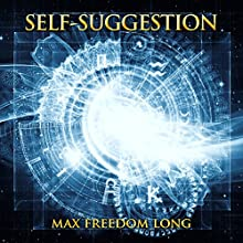 Self-Suggestion Audiobook by Max Freedom Long Narrated by Andrew Morantz