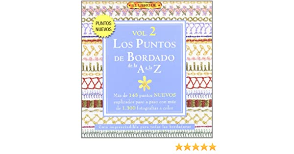 Los puntos de bordado de la A a la Z / A to Z of Embroidery Stitches (El libro de / The Book of) (Spanish Edition): Susan OConnor, Ana Maria Aznar: ...