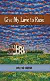 img - for Give My Love to Rose book / textbook / text book