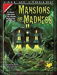 Mansions of Madness: Six Classic Explorations of the Unknown, the Deserted, and the Insane (Call of Cthulhu) by DeWolfe, Michael, Martin, Wesley, Morrison, Mark (2007) Perfect Paperback
