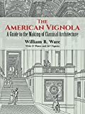 The American Vignola: A Guide to the Making of Classical Architecture (Dover Architecture)
